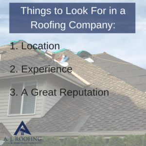 Roofing Company and Things To Look For - A.J. Roofing & Construction
