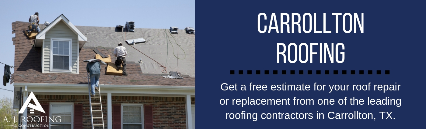Carrollton Roofing Contractors - Roof Repair & Replacement - A.J. Roofing & Construction