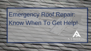 Emergency Roof Repair - A.J. Roofing & Construction